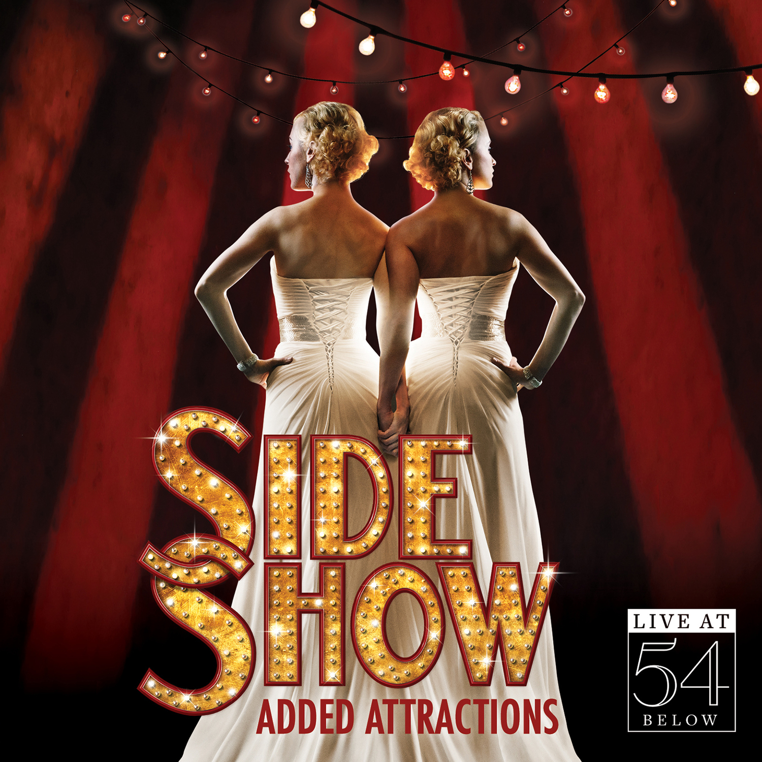 Side Show - Added Attractions: Live at 54 Below