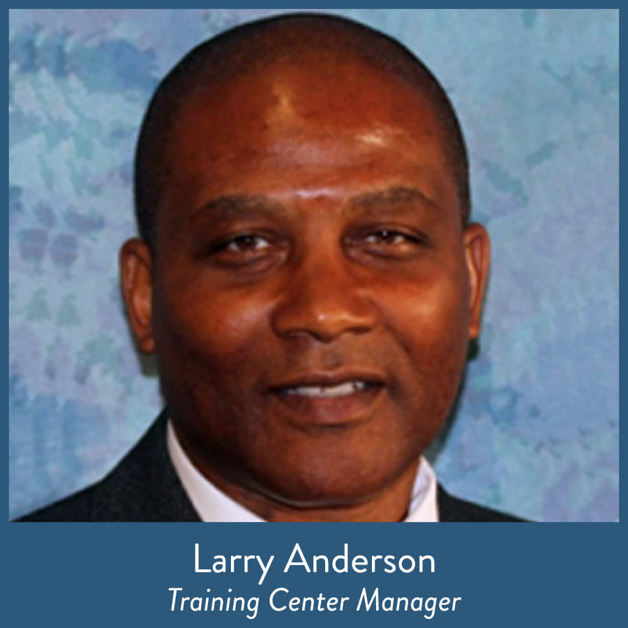 Larry Anderson, Training Center Manager