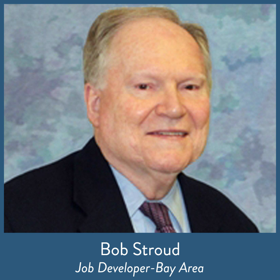 Bob Stroud, Job Developer-Bay Area