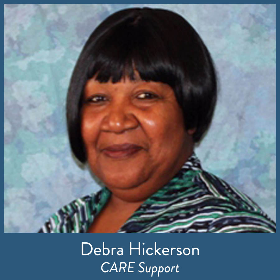 Debra Hickerson, CARE Support