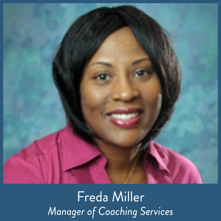 Freda Miller, Manager of Coaching Services