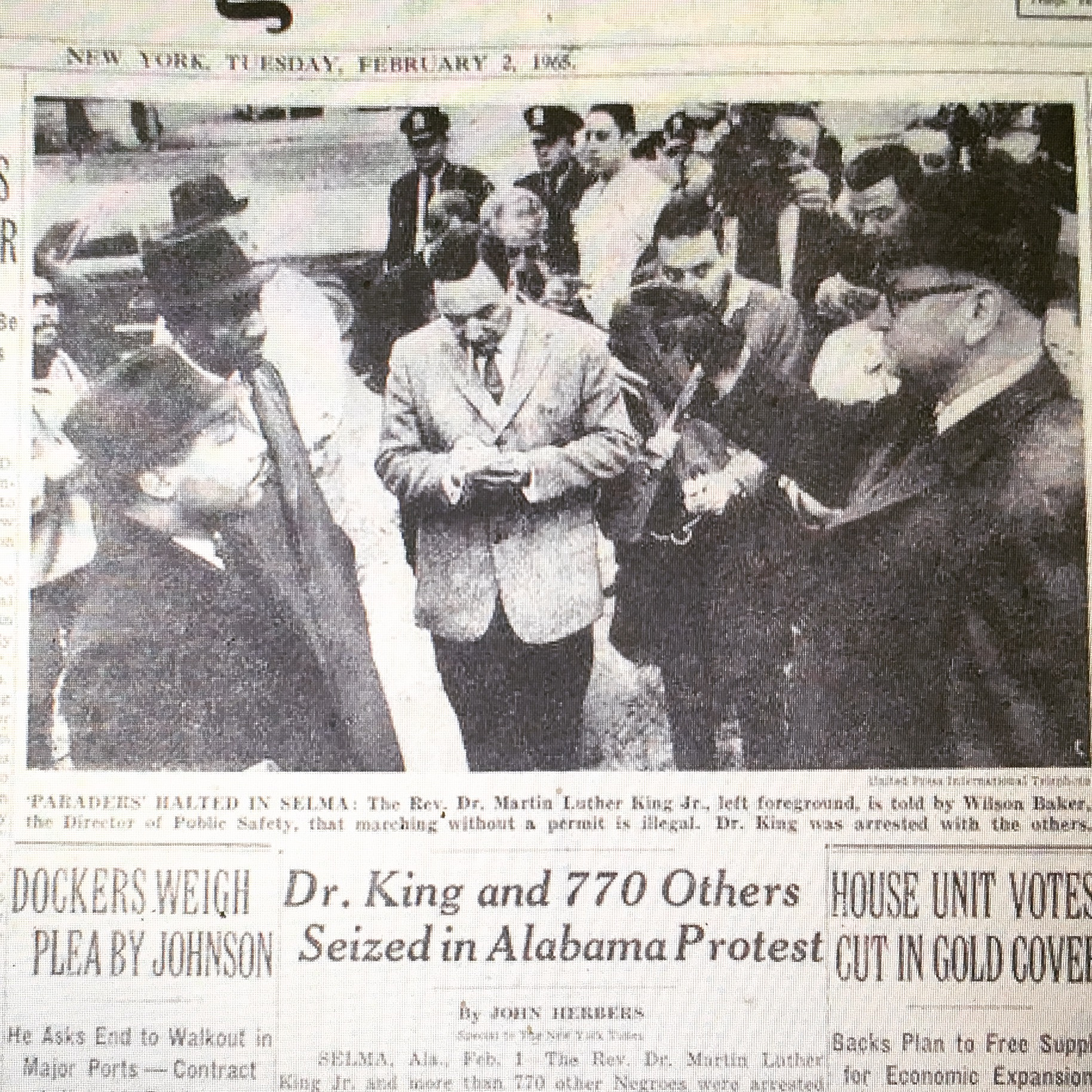 """Here he is on February 1, 1965 on the cover of the  New York Times , at the moment Selma's Public Safety Director, Wilson Baker, arrested King and his followers: """"Each and every one of you is under arrest for parading without a permit.'' Incredibly, in this photo, my father is standing in the exact middle of these two men, a fitting place for a journalist."""