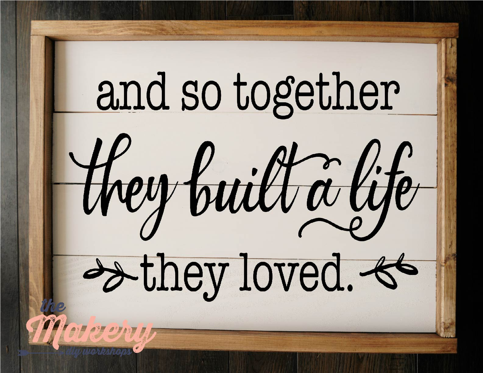 And So Together They Built a Life (Horizontal)