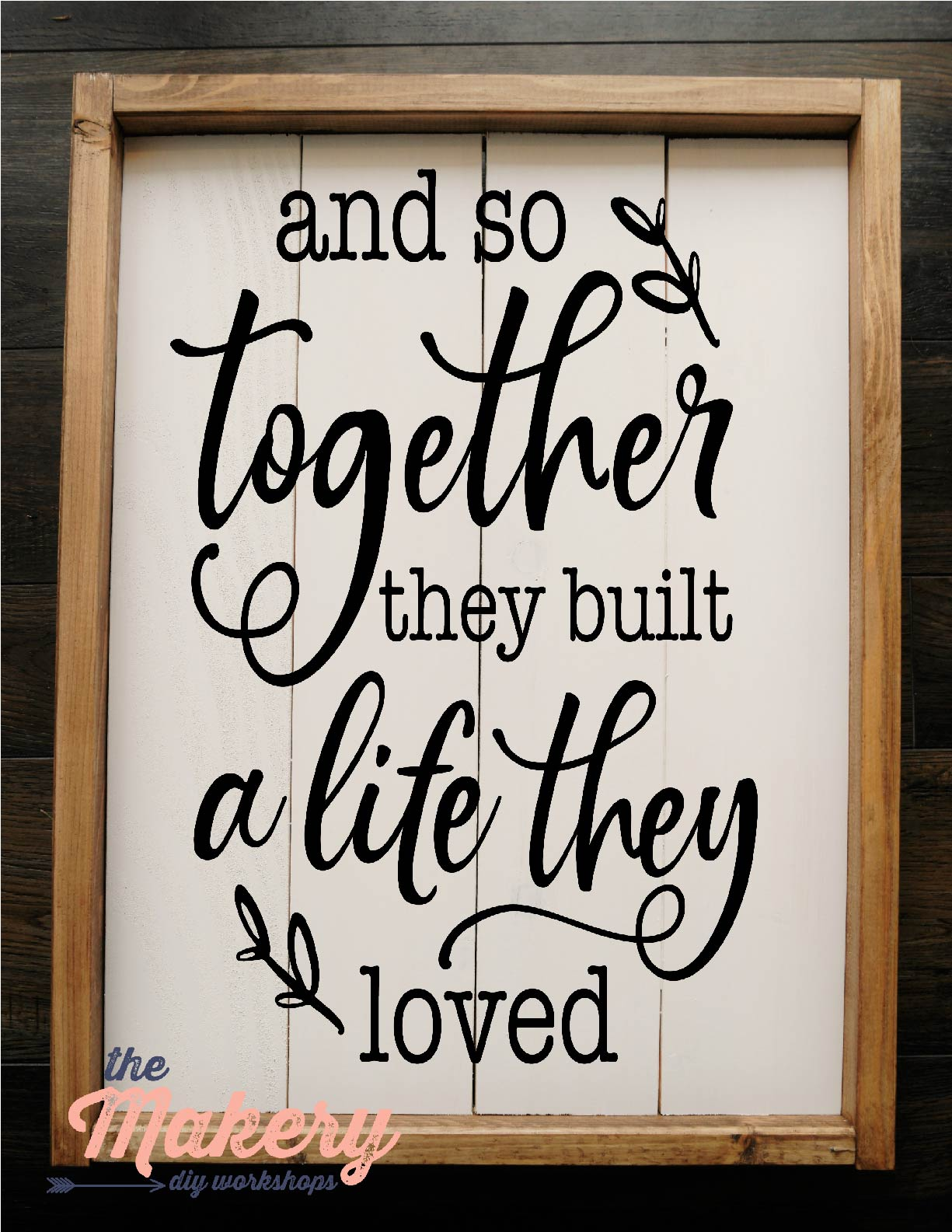 And So Together They Built a Life (Vertical)