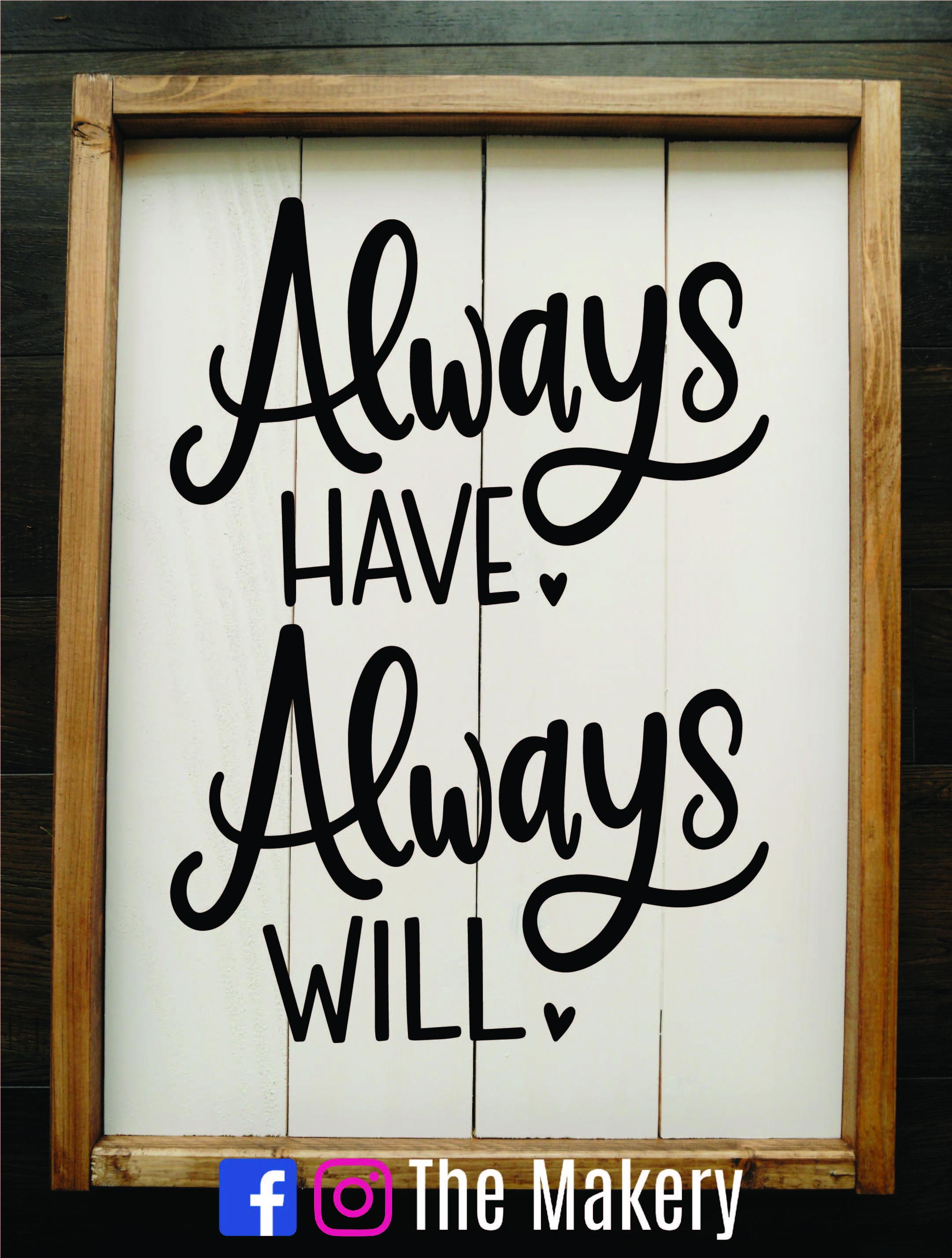Always Have, Always Will.jpg