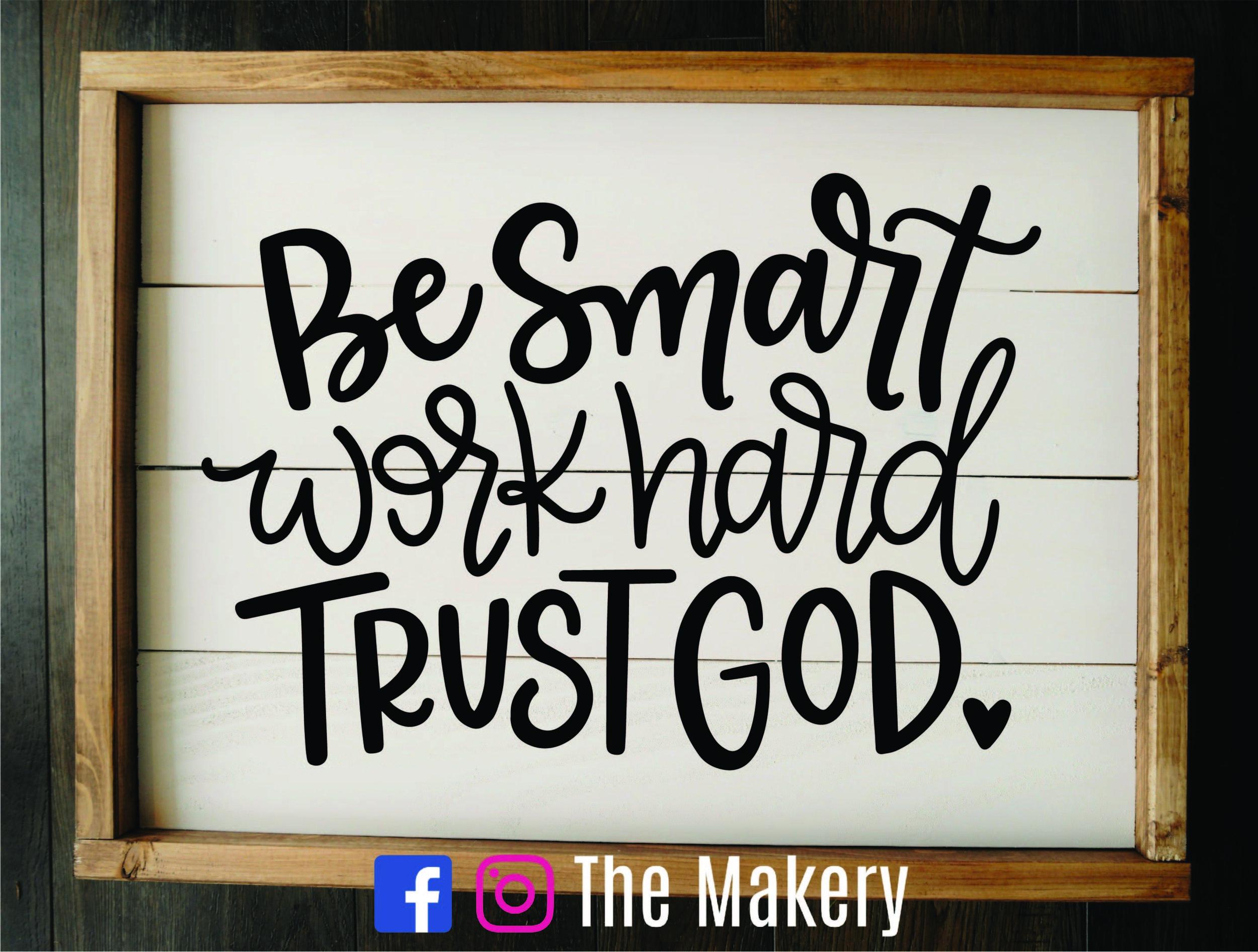 Be Smart, Work Hard.jpg
