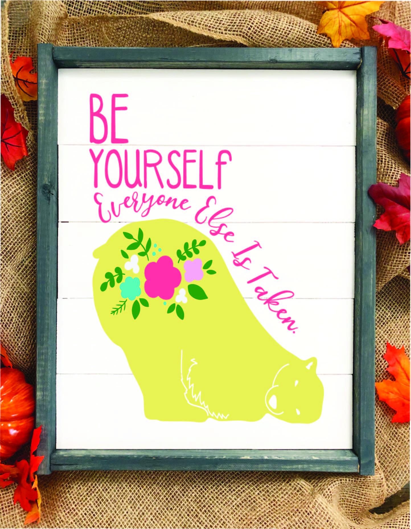Be Yourself, Everyone Else is Taken Bear.jpg