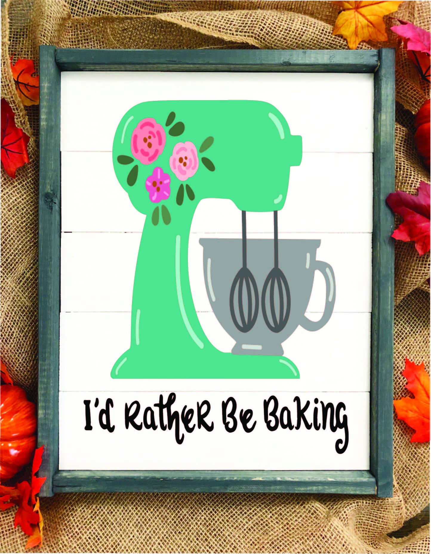 I'd Rather be Baking.jpg