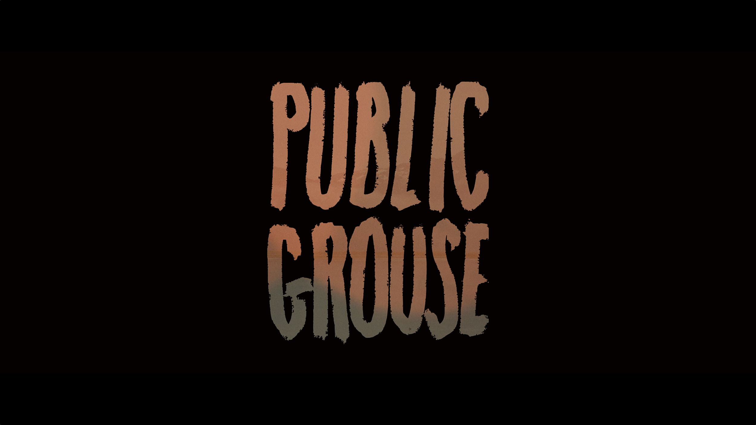 Public Grouse - Coming 2020
