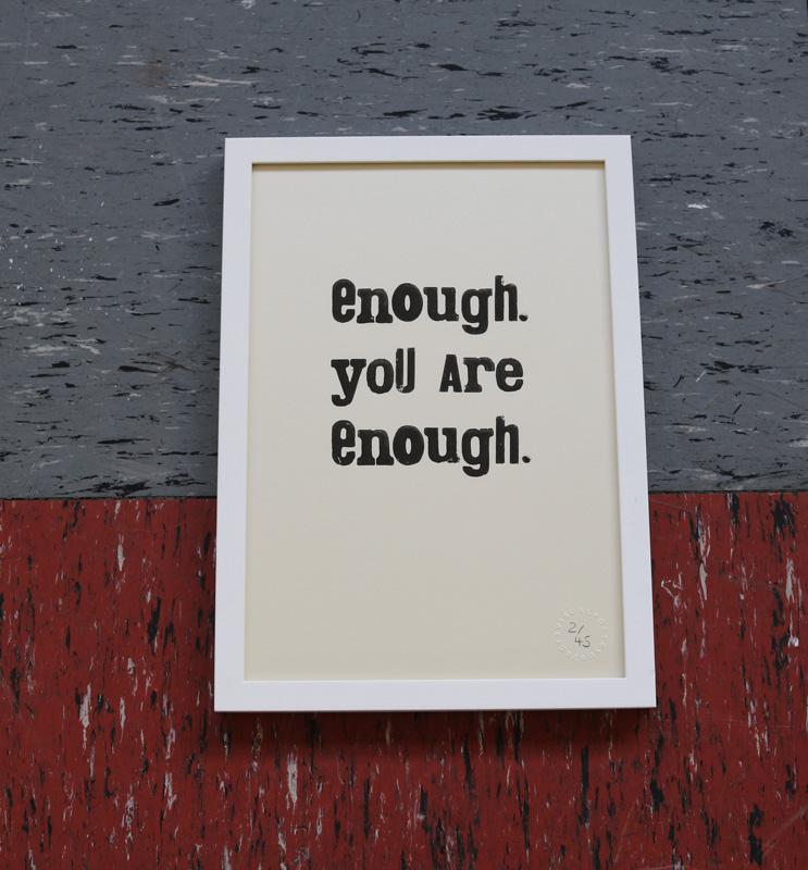 ENOUGH Limited Edition Print / Handgestempelt / A4   55 EUR