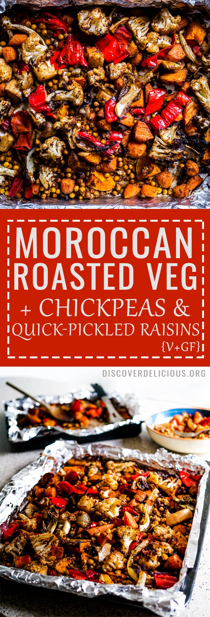 Moroccan Roasted Vegetables w/ Chickpeas + Quick-Pickled Raisins Recipe | Vegan + GF | www.discoverdelicious.org