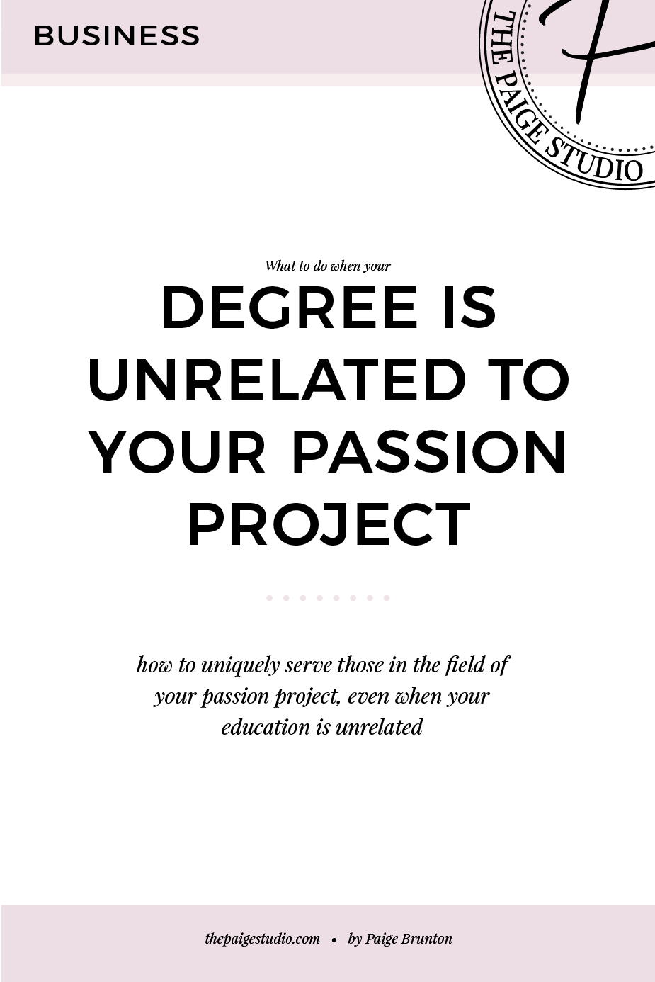 I your degree unrelated to your passion project? Why it doesn't matter & what to do about it