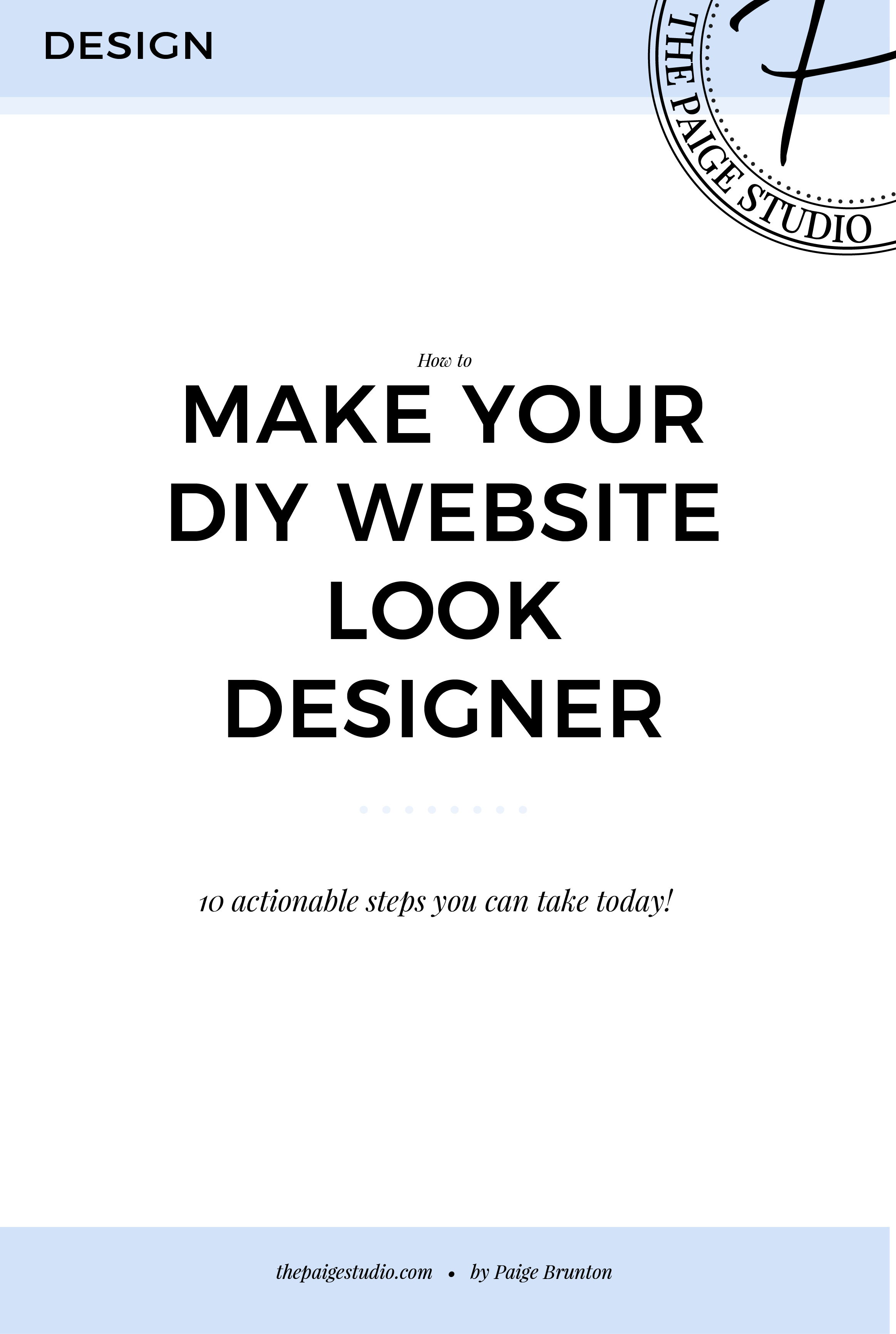 These 10 easy steps will help you think like a designer and streamline your website to look like it was designed by a pro