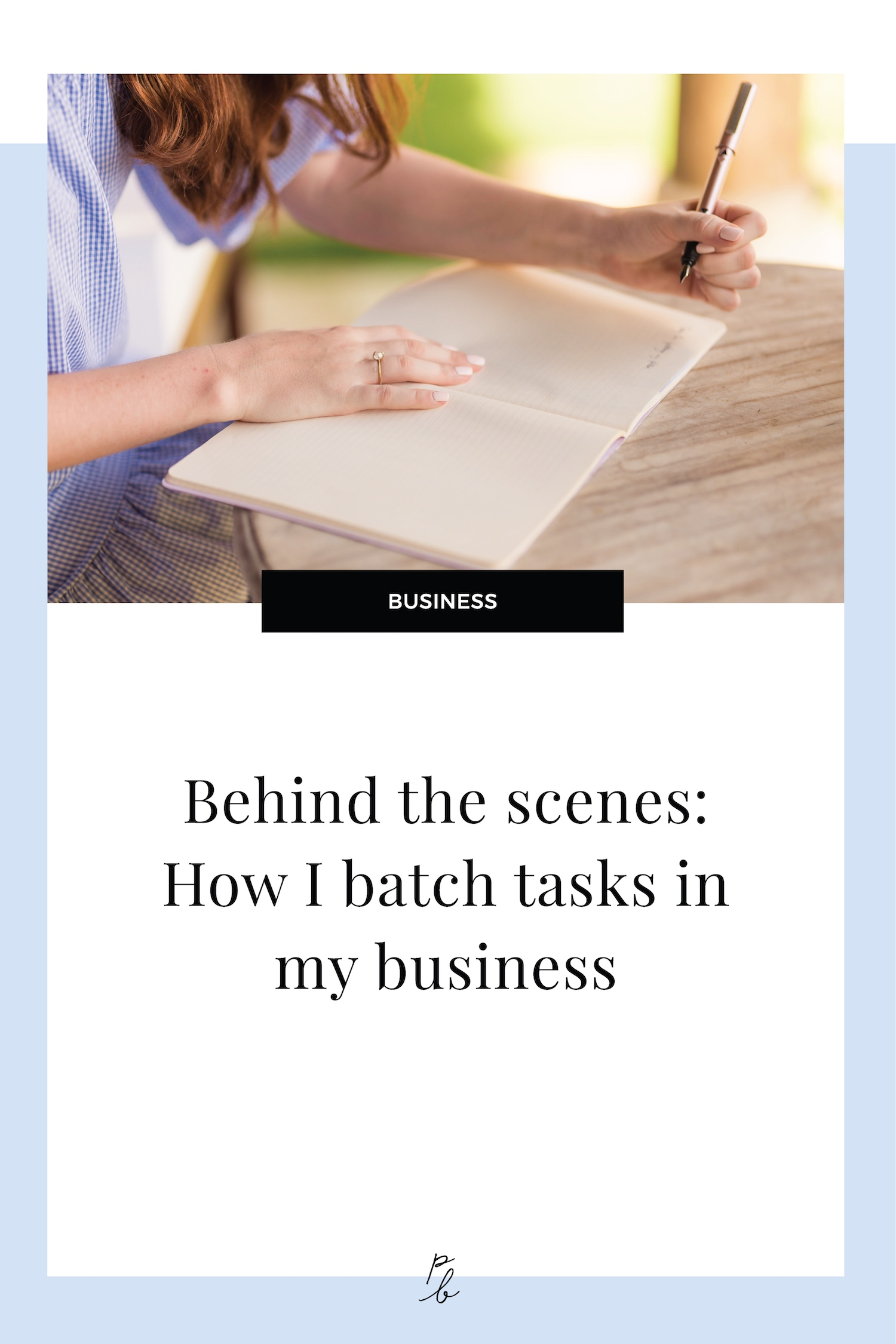 Behind the scenes: How I batch tasks in my business.jpg