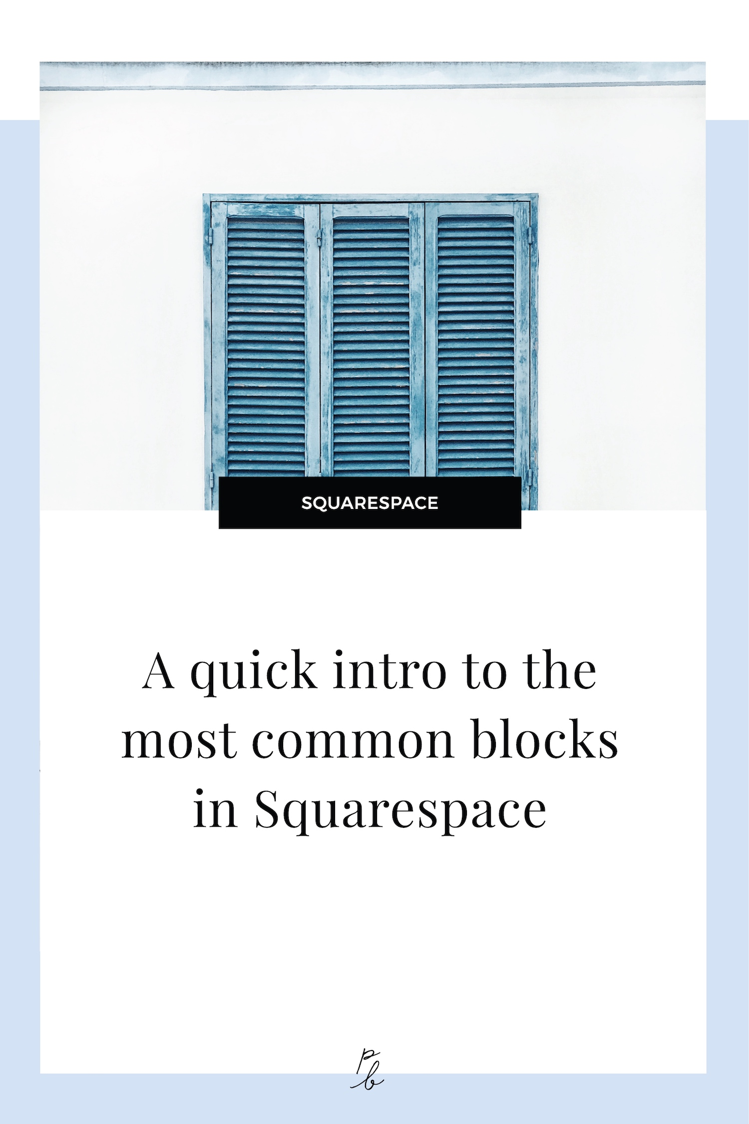 A quick intro to the most common blocks in Squarespace.jpg