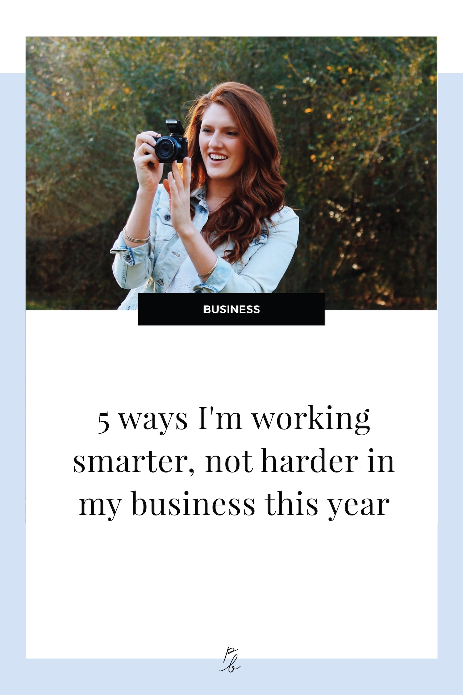 5 ways I'm working smarter, not harder in my business this year.jpg