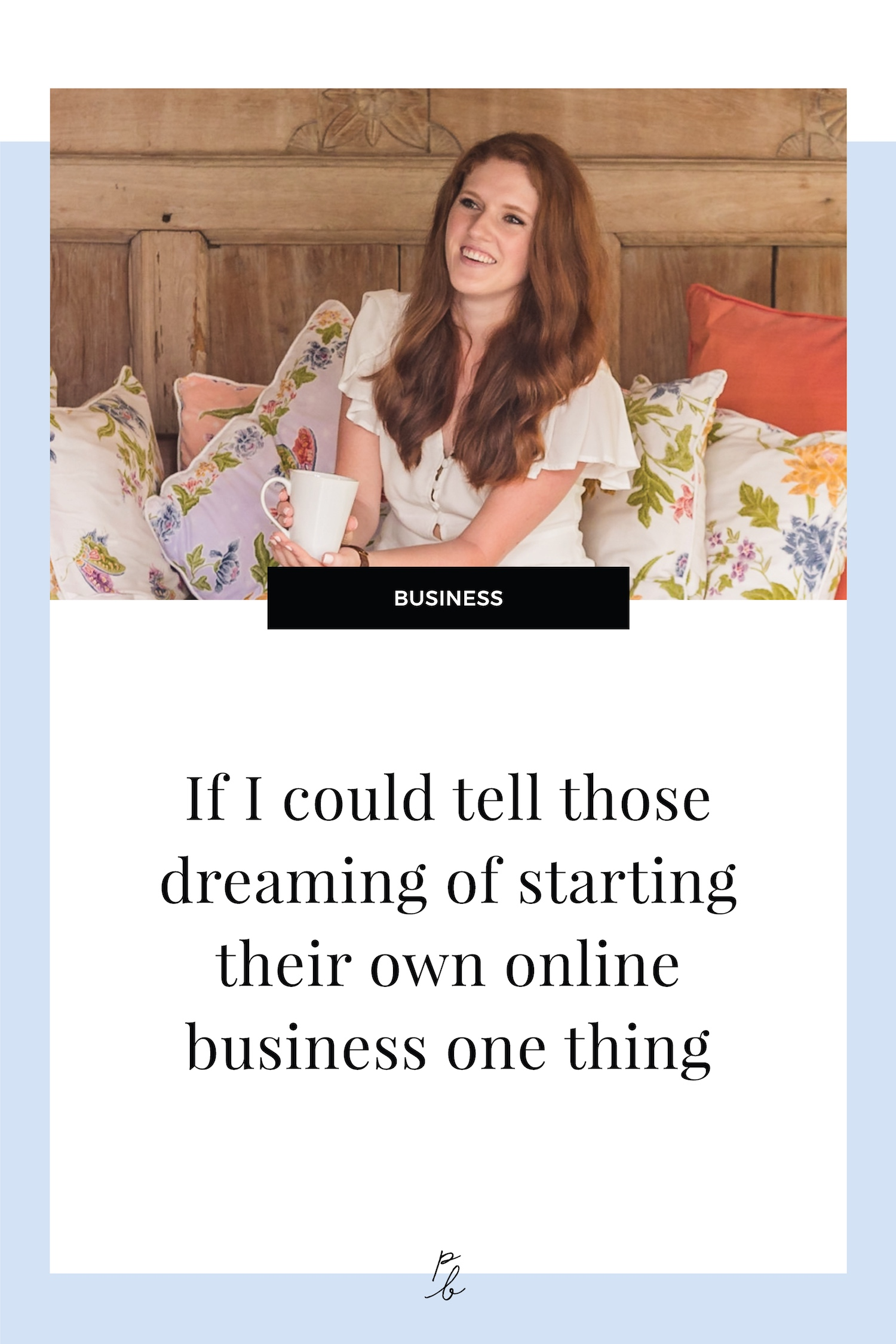 If I could tell those dreaming of starting their own online business one thing.jpg
