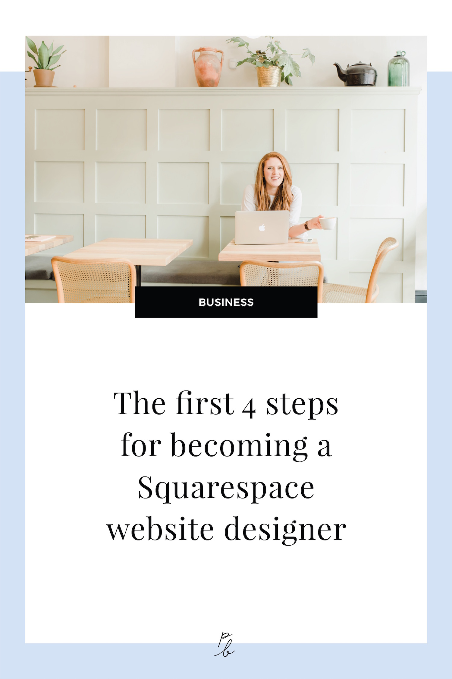The first 4 steps for becoming a Squarespace website designer.jpg
