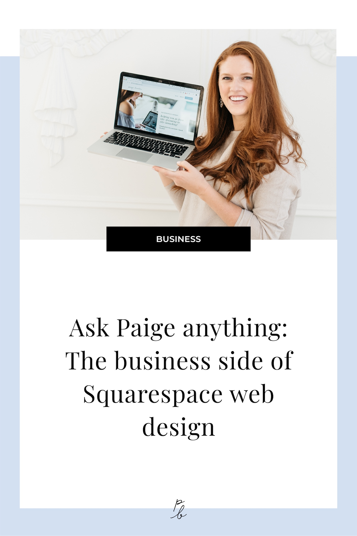 Ask Paige anything- the business side of Squarespace web design.jpg