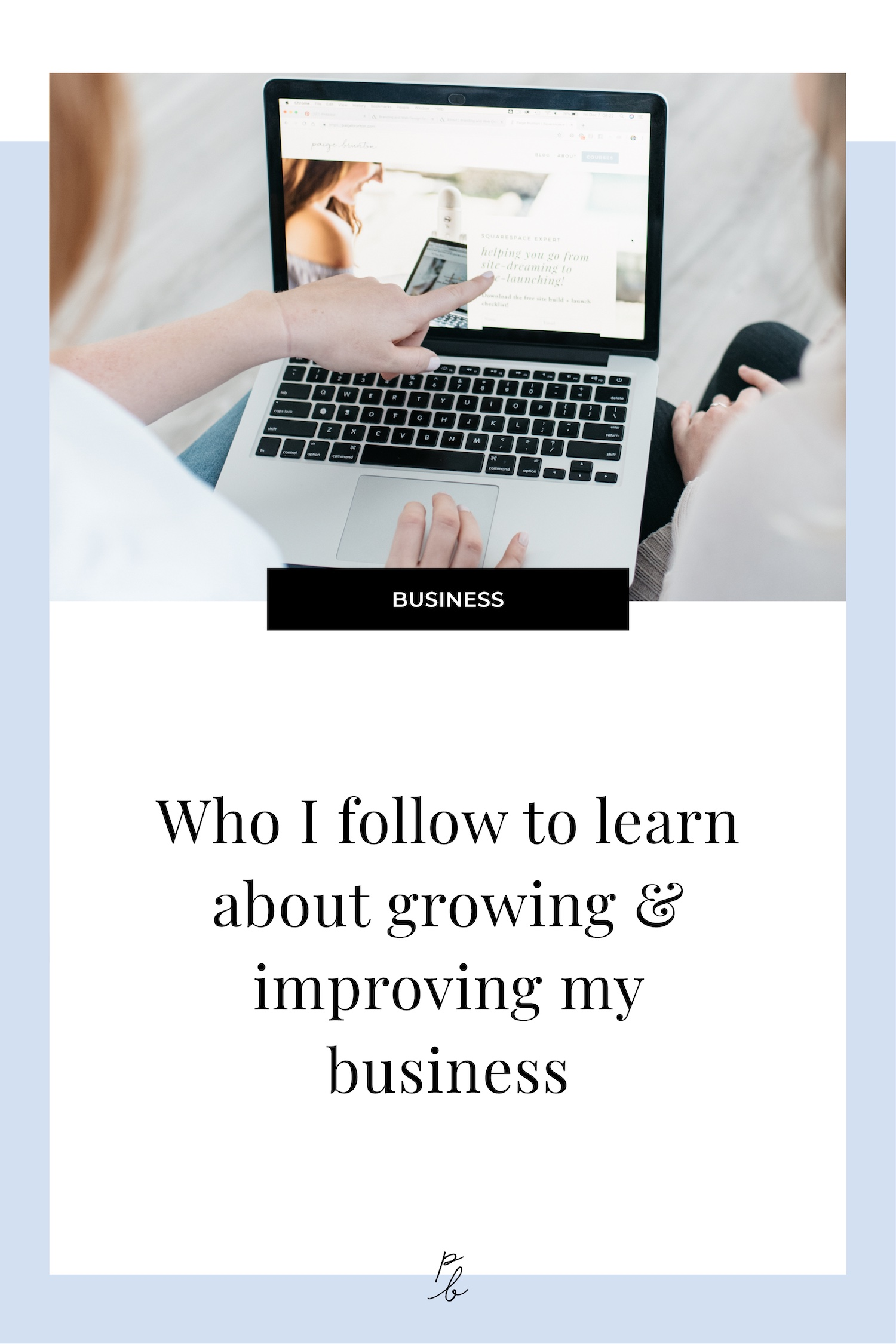 Who I follow to learn about growing and improving my business.jpg