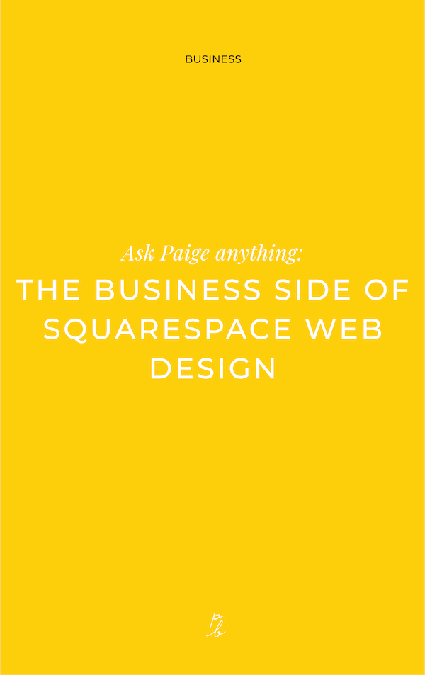 4-Ask Paige Anything- the business side of squarespace web design.jpg