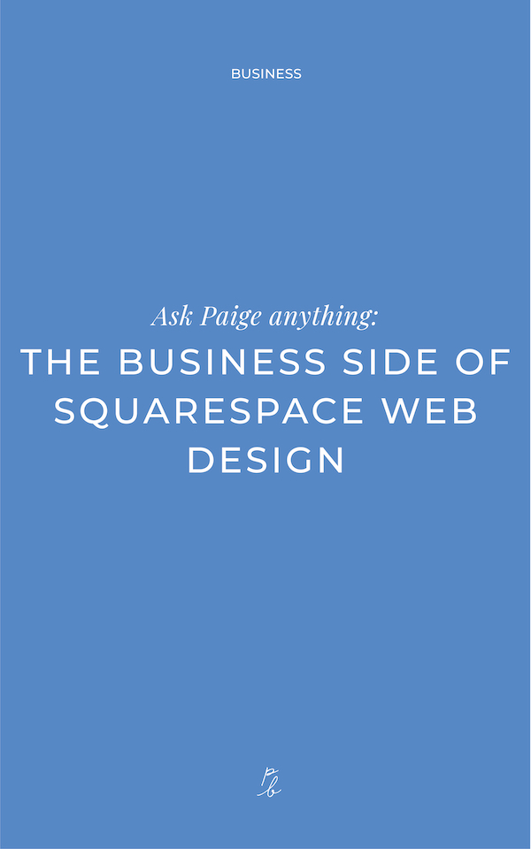 3-Ask Paige Anything- the business side of squarespace web design.jpg