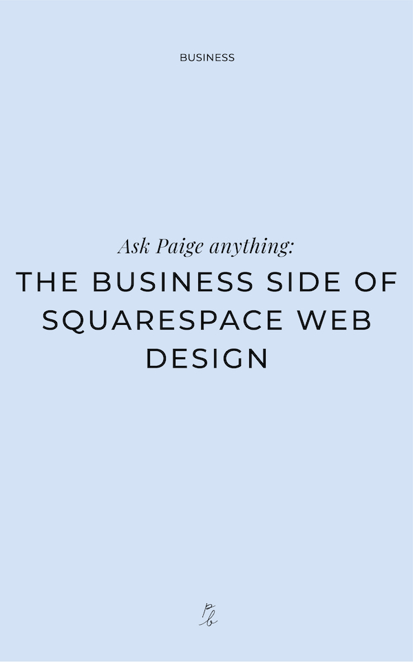 2-Ask Paige Anything- the business side of squarespace web design.jpg