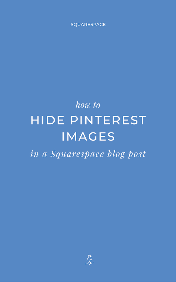 3-How to hide Pinterest images in a Squarespace blog post.jpg