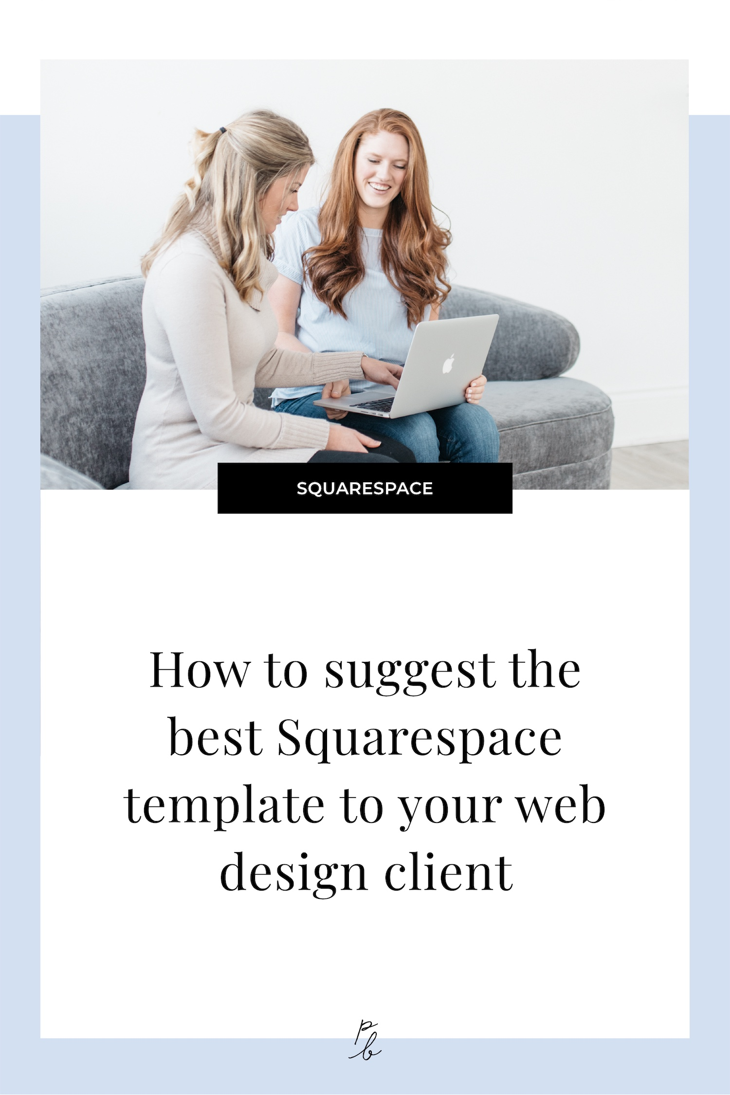How to suggest the best Squarespace template to your web design client.jpg