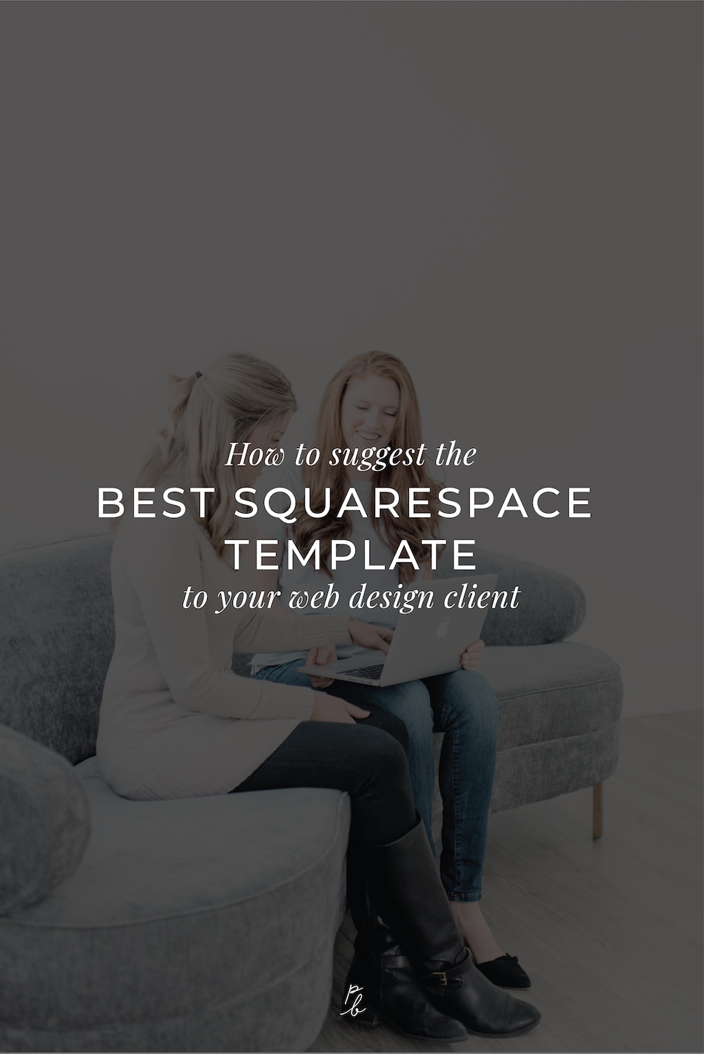 2-How to suggest the best squarespace template to your web design client.jpg
