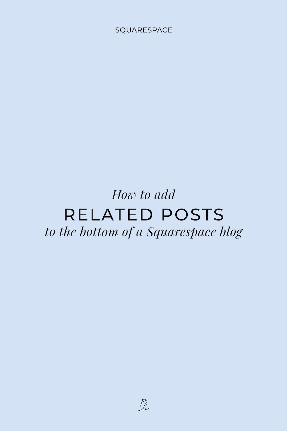 4-How to add related posts to the bottom of a Squarespace blog.jpg