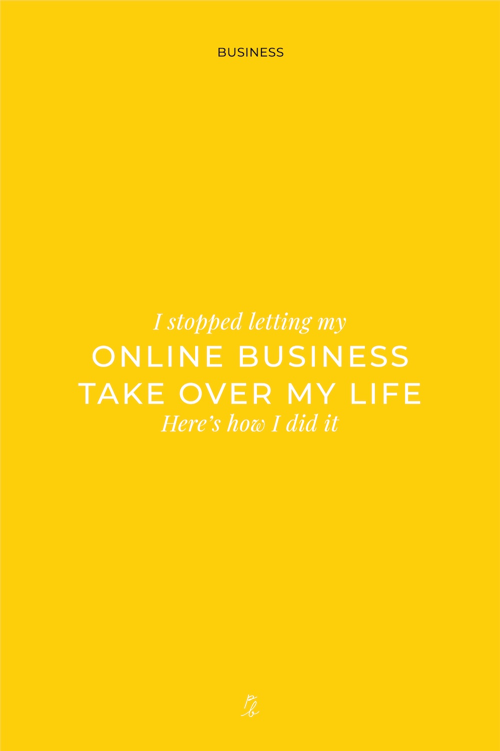 5-I stopped letting my online business take over my life--Here's how I did it.jpg