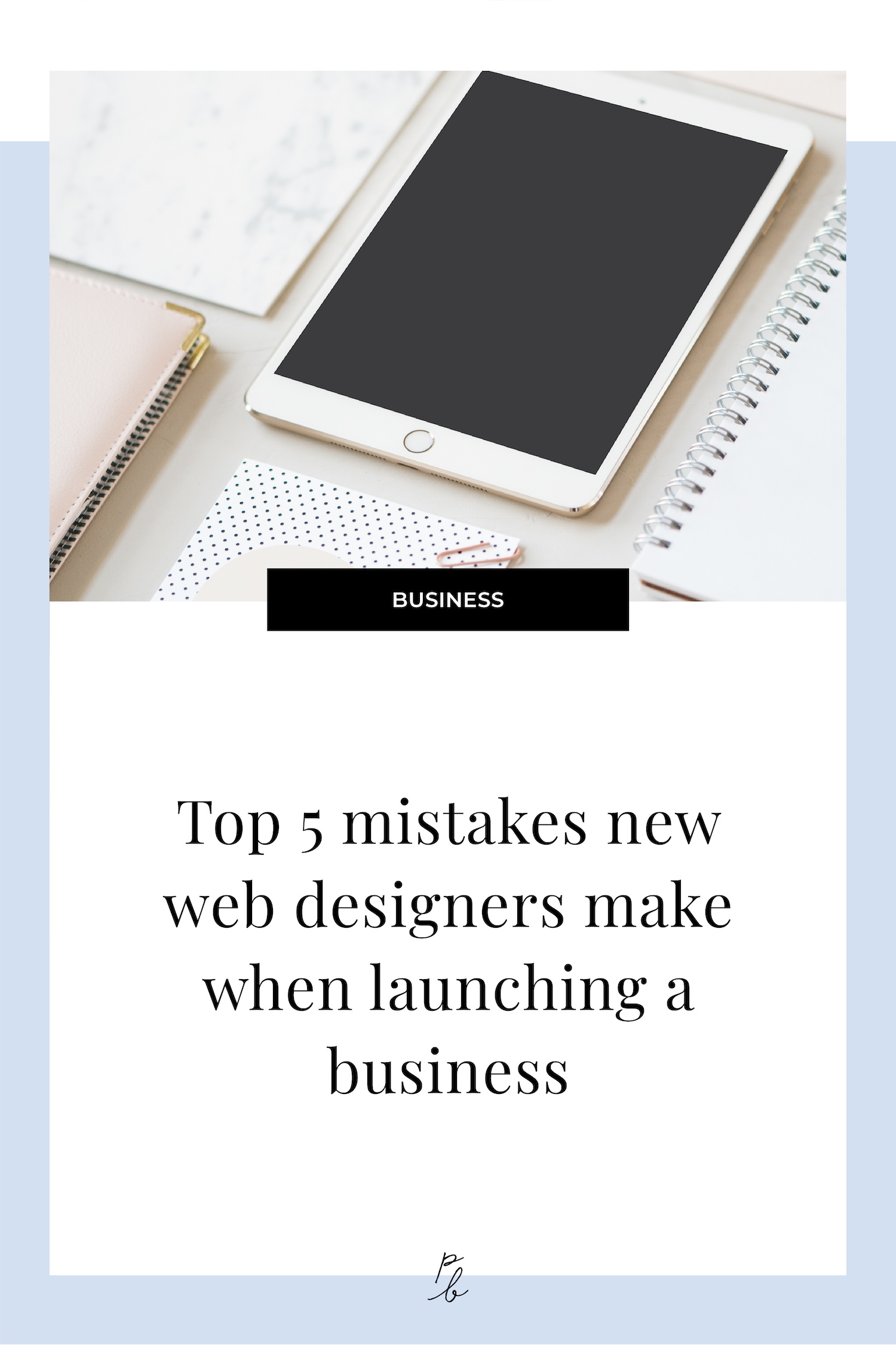 Top 5 mistakes new web designers make when launching a business.jpg