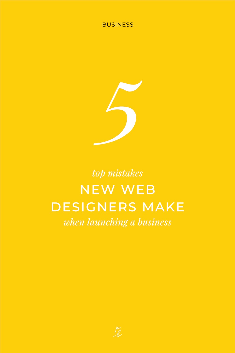 5-5 top mistakes new web designers make when launching a business.jpg
