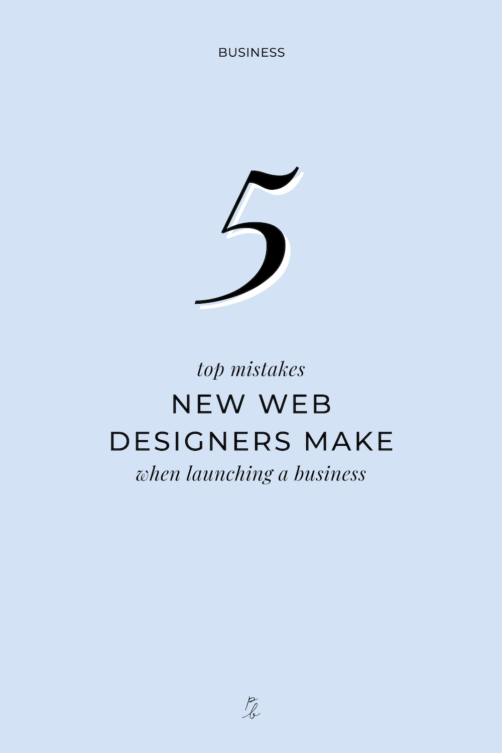 4-5 top mistakes new web designers make when launching a business.png