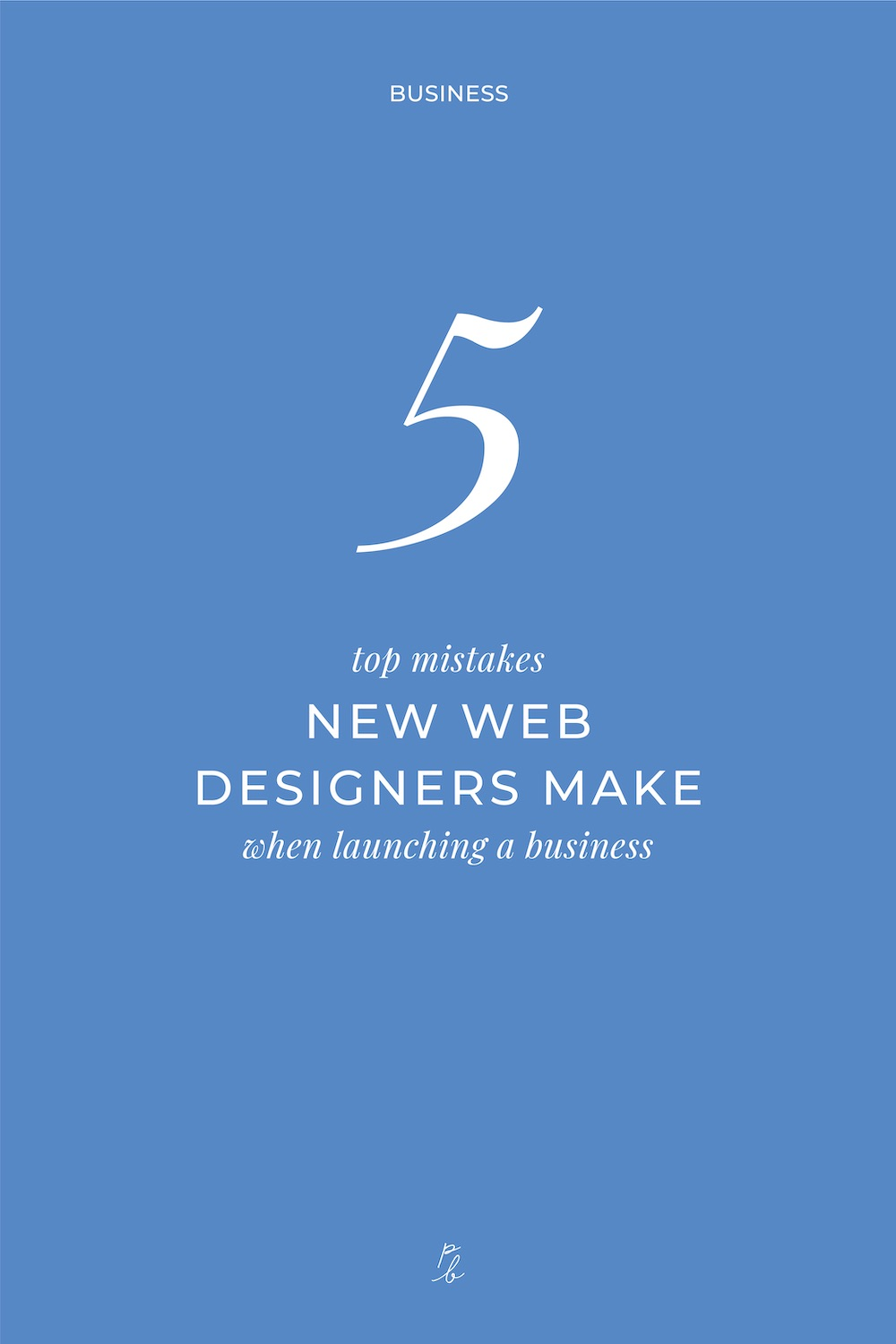 3-5 top mistakes new web designers make when launching a business.jpg