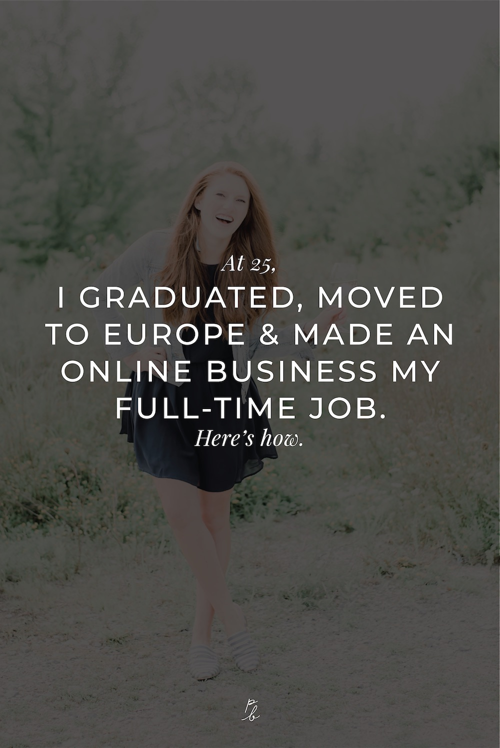 2-At 25, I GRADUATED, MOVED TO EUROPE & MADE AN ONLINE BUSINESS MY FULL-TIME JOB. Here's how.     .jpg