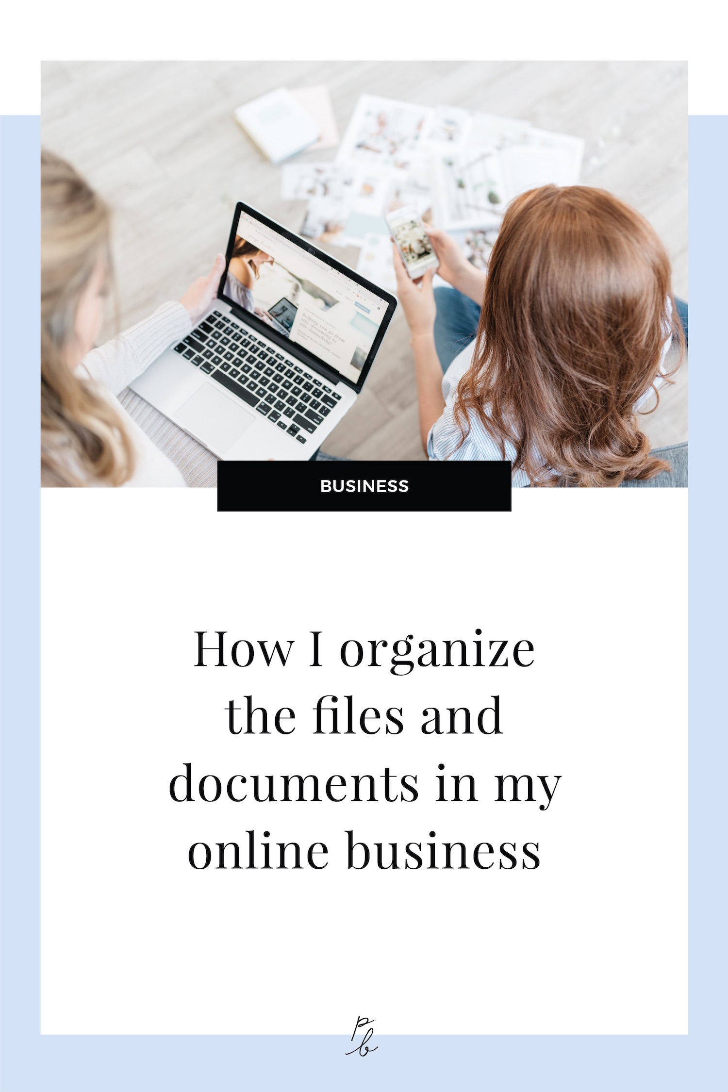 How I organize the files and ocuments in my online business.jpg