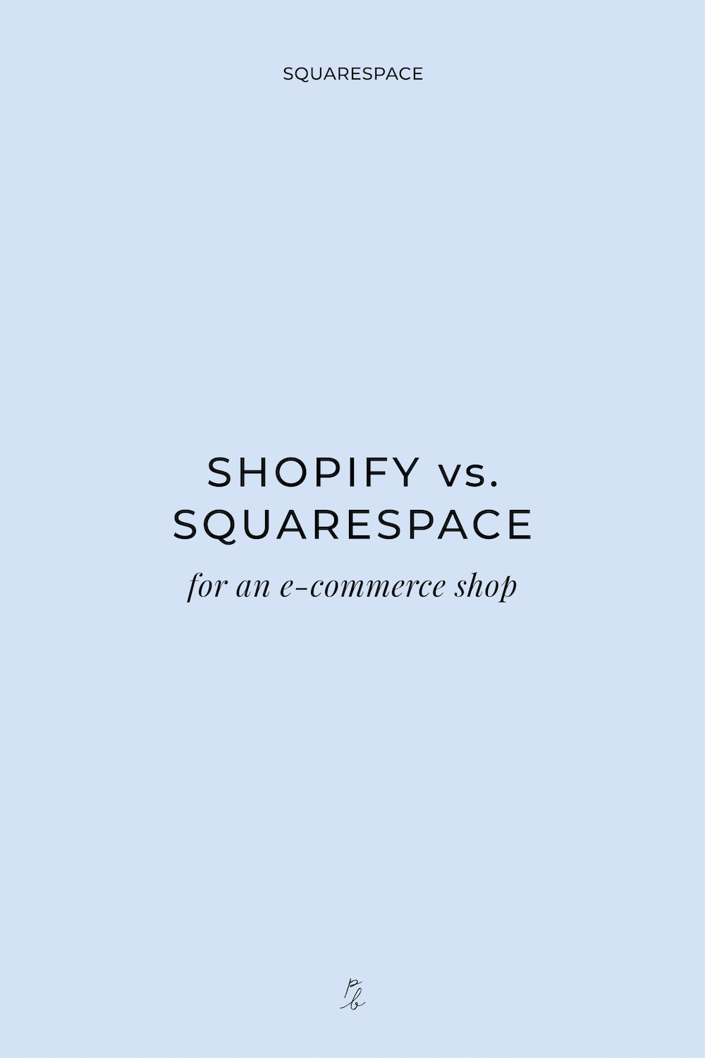 2-Shopify vs. Squarespace for an e-commerce shop.jpg