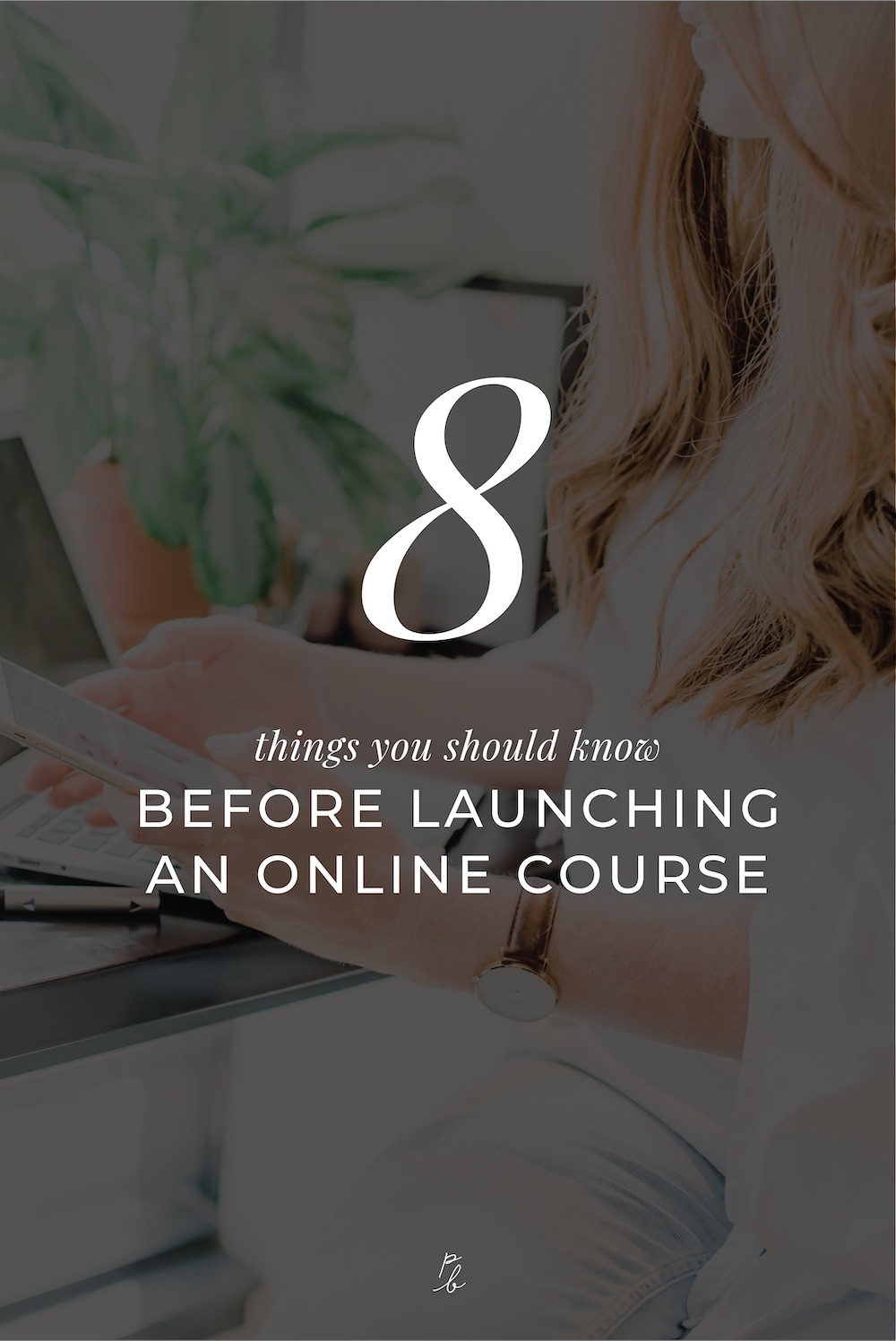 2-8 things you should know before launching an online course.jpg