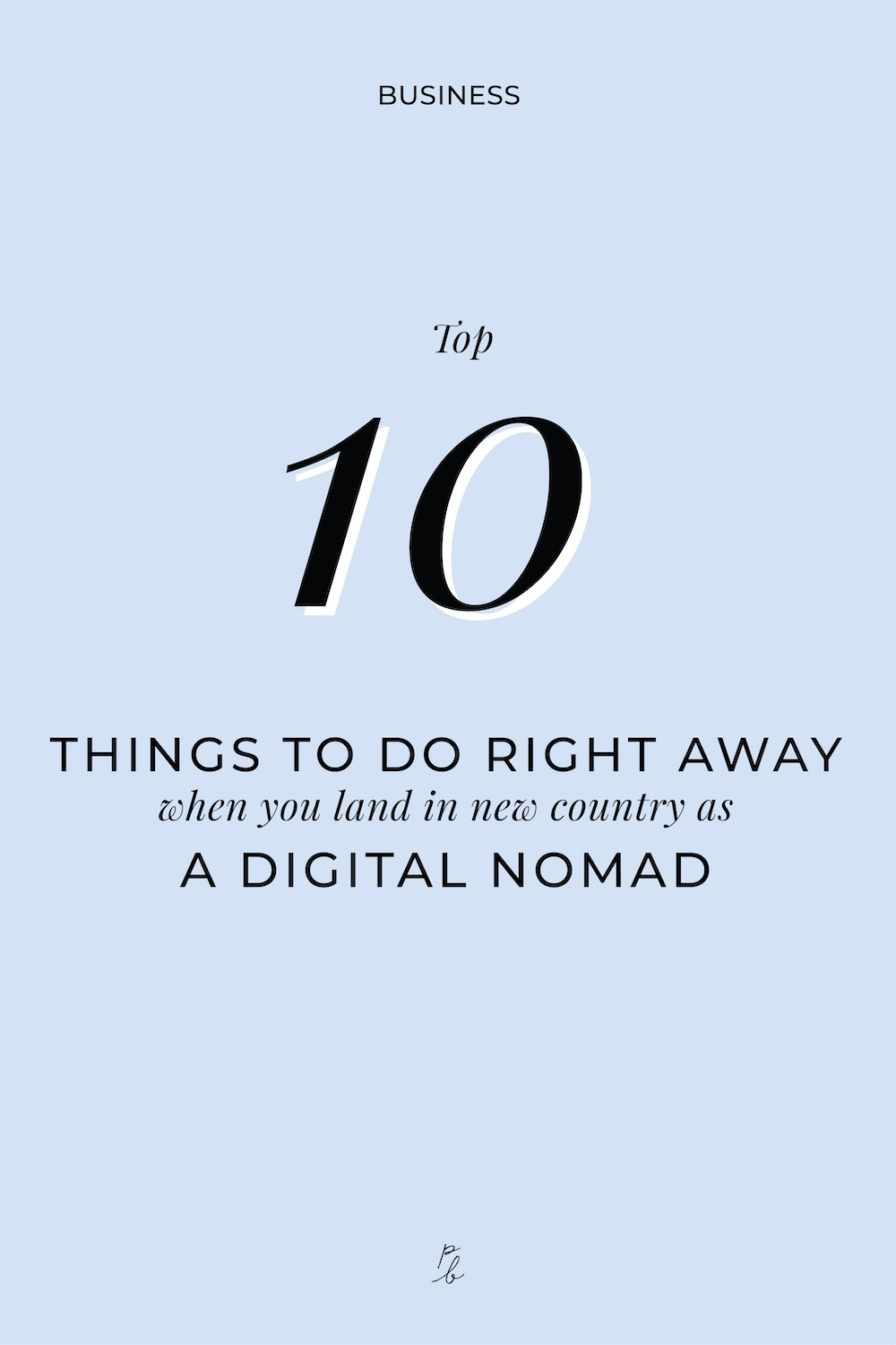 2-Top 10 things to do right away when you land in a new country as a digital nomad.jpg
