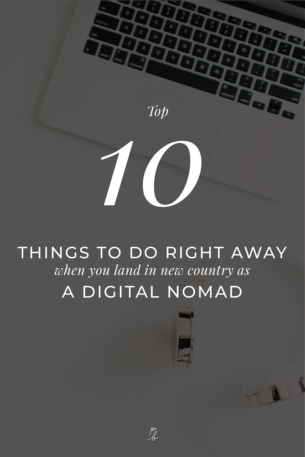 3-Top 10 things to do right away when you land in a new country as a digital nomad.jpg