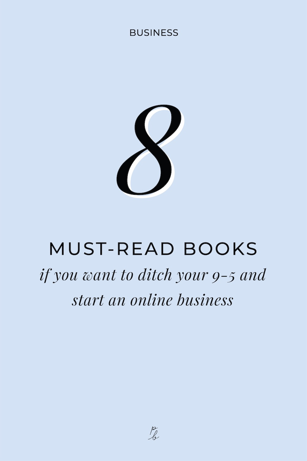 3-8 must read books if you want to ditch your 9-5 and start an online business.jpg