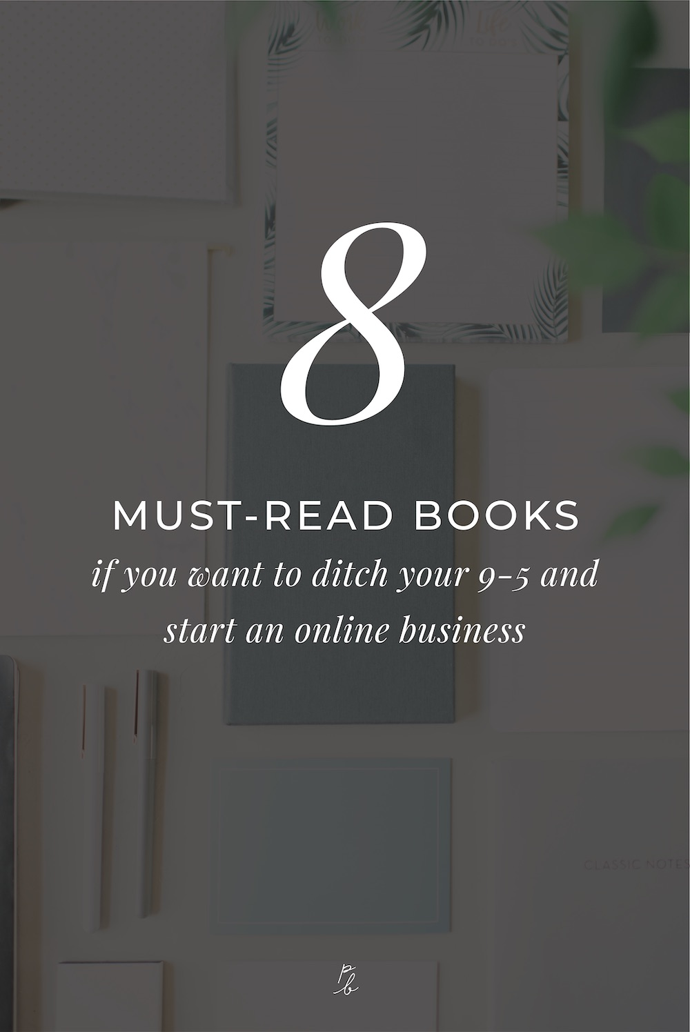 2- 8 must read books if you want to ditch your 9-5 and start an online business.jpg