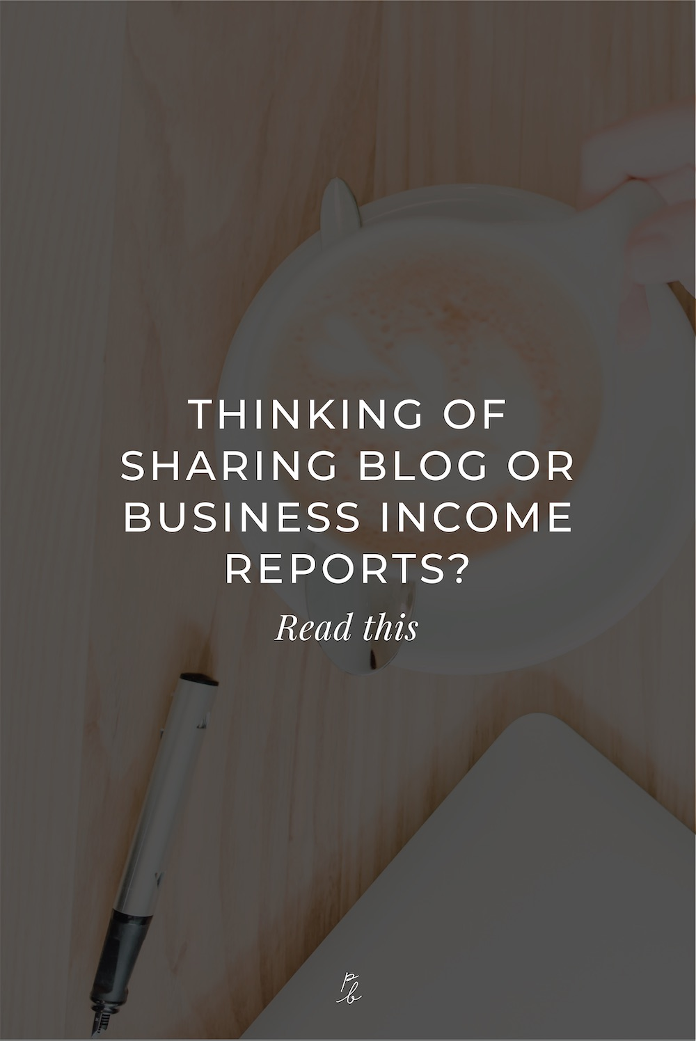 2-THINKING OF SHARING BLOG OR BUSINESS INCOME REPORTS? Read this    .jpg