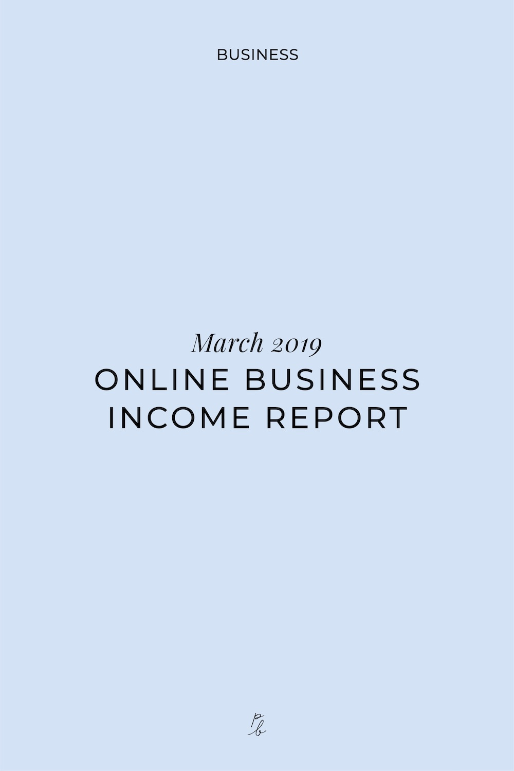 3-2-March 2019 online business income report.jpg