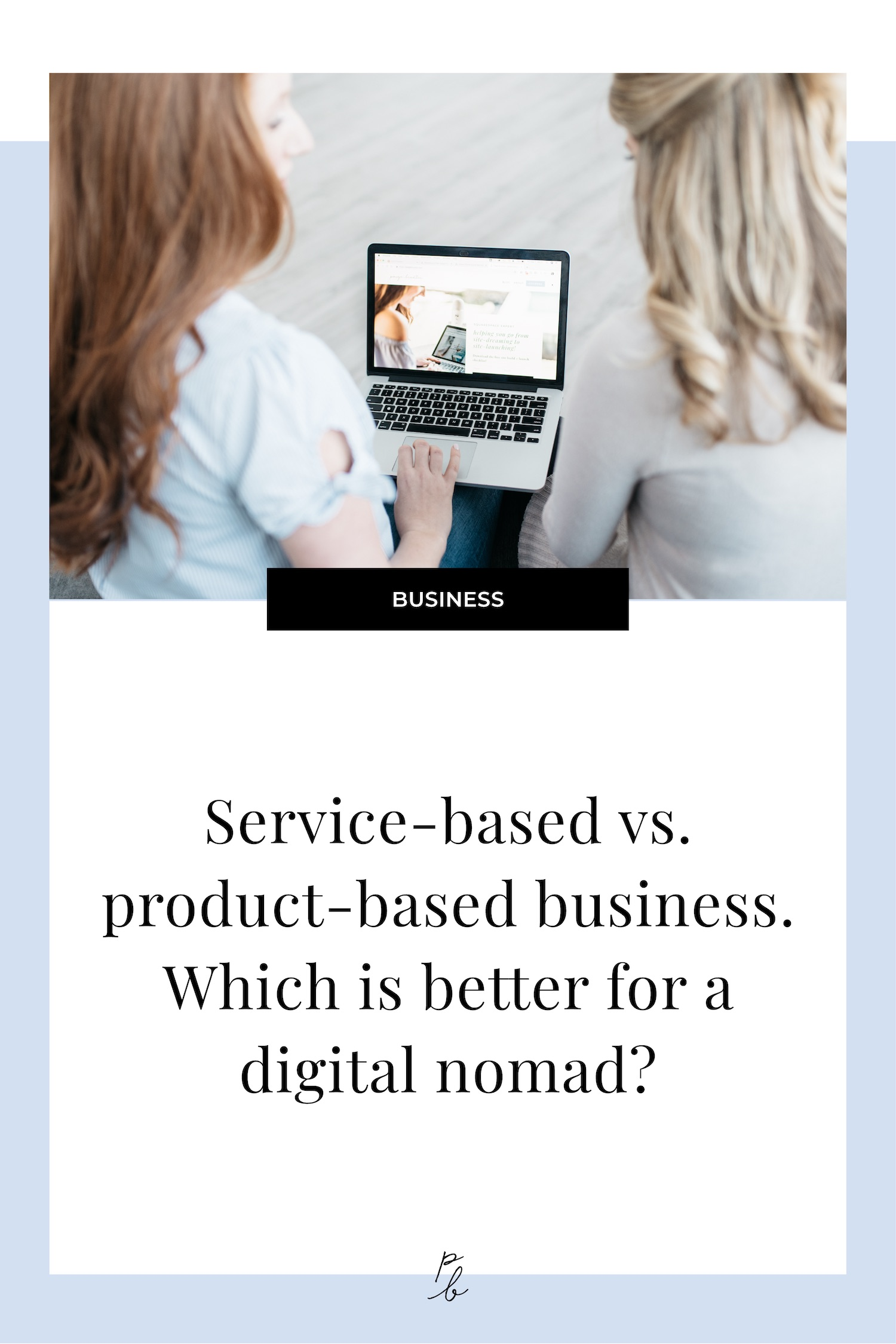 Service-based vs. product-based business? Which is better for a digital nomad?.jpg