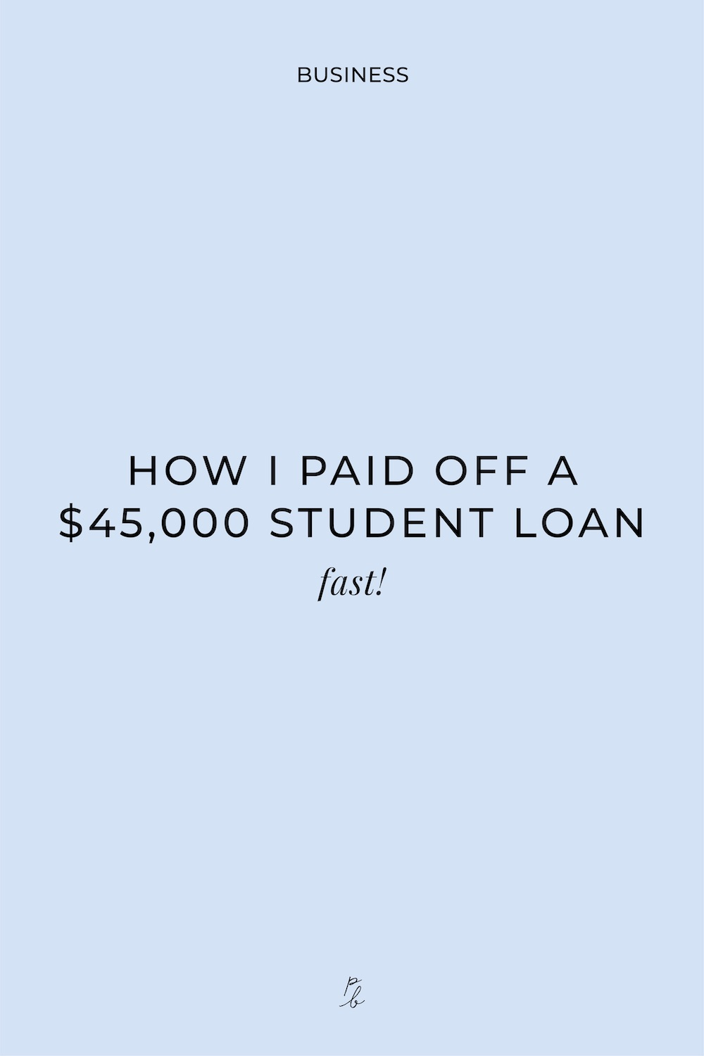 3-How I paid off a 45k student loan fast.jpg