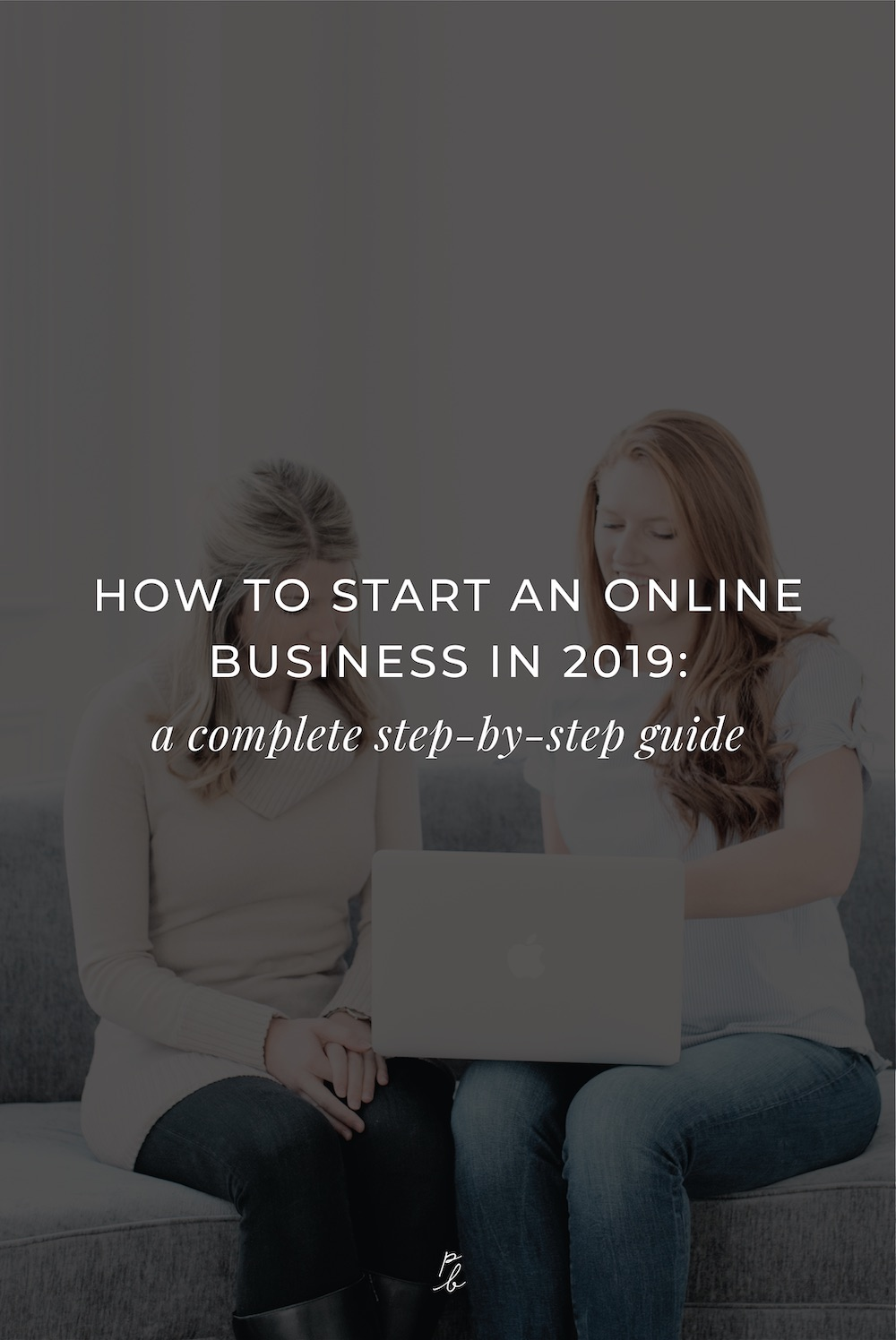 How to start an online business in 2019- a complete step by step guide.jpg