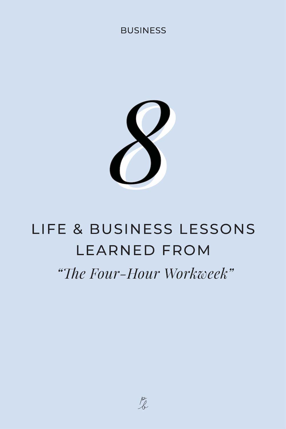 2-8 life and business lessons learned from the 4 hour workweek.jpg